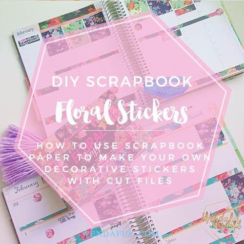 Diy Scrapbook Floral Stickers Wendaful Planning