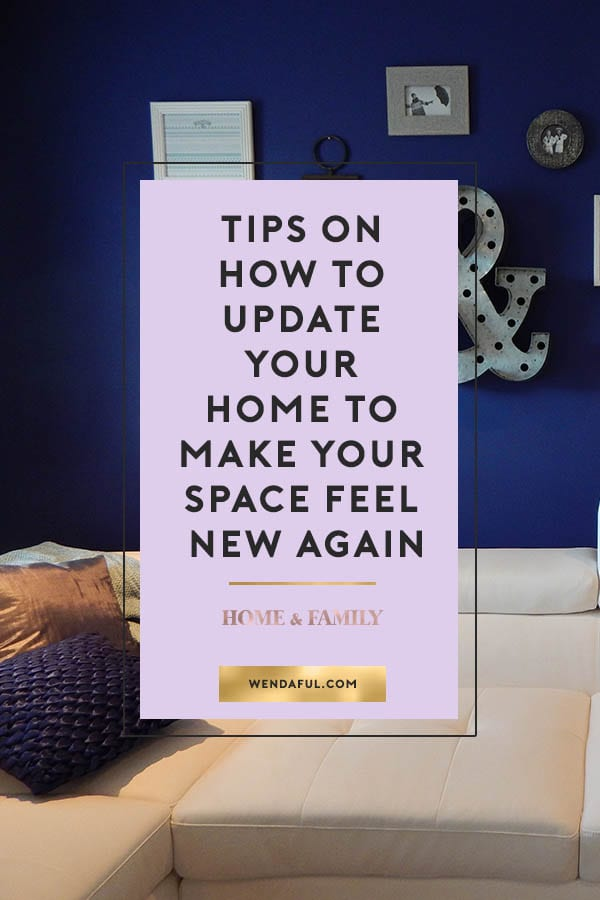 I don\u0027t know about you but I have a clear picture of my ideal home. In my mind I know exactly what I want to see in my spaces and how awesome ... & Tips On How To Update Your Home To Make Your Space Feel New Again ...